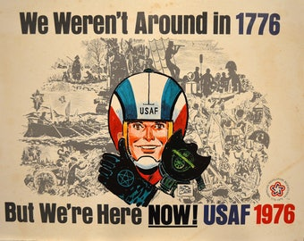 RARE! Milton Caniff, We Weren't Around In 1776 But We're Here NOW! USAF 1976, Vintage Poster, American Bicentennial 1776-1976, Aviation Art