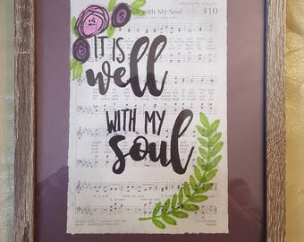 It Is Well With My Soul -hand lettered hymnal page in frame(frames will vary)