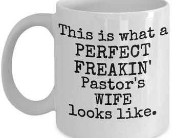 Pastors Wife Mug - Perfect Freakin Looks Like - Gift Coffee Cup