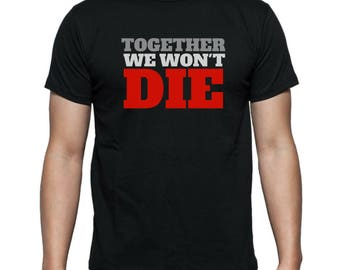 Together We Won't Die - BTS Not Today Fan Shirt - made by The Casual Kpop Shop