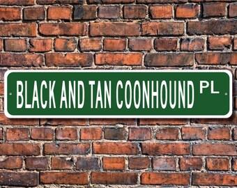 Black and Tan Coonhound, Black and Tan Coonhound Gift, Black and Tan Coonhound Sign, Dog Lover Gift, Custom Street Sign, Quality Metal Sign,