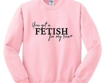 Selena Gomez / You Got a Fetish for my Love Crew Neck Sweatshirt