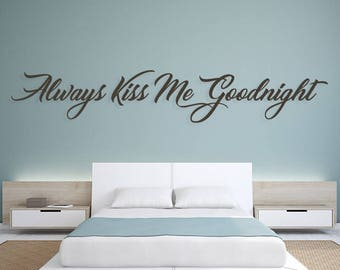Always Kiss Me Goodnight Decal, Goodnight Decal, Kiss Me Goodnight, Bedroom Decor, Kiss Me Decals, Love Stickers, Home Decor, Always Kiss me
