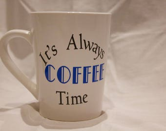 It's Always Coffee Time Coffee Mug