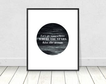 Let's Go Somewhere Where the Stars Kiss the Ocean quote print, PRINTABLE art, sea quote art print, quote poetry art poster, contemporary art