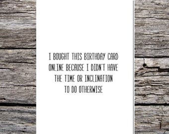 funny birthday card, cheeky birthday card, rude birthday card, I bought this card online because I didn't have the time or inclination to