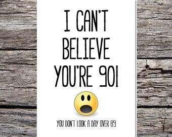 funny cheeky birthday age card I can't believe you're 90 you don't look over 89