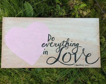 Do Everything in Love  - Hand-painted Sign