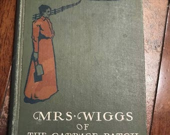 1903 Mrs Wiggs of the Cabbage Patch Alice Caldwell Hegan Hard Cover childrens book illustrated