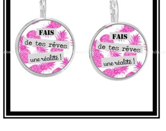"Earrings ""Make your dreams a reality"""
