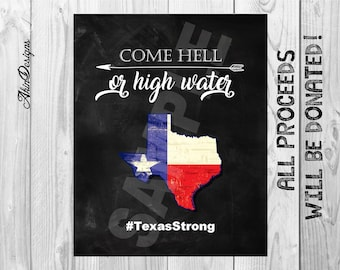 Hurricane Harvey, Harvey Donation, Texas, Come Hell or High Water, 8x10, Instant Download