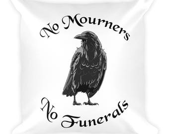 Bookish Pillow - Six of Crows Pillow - No Mourners No Funerals Black Crow on White Square Pillow