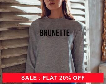 Brunette Blonde Sweatshirt  funny slogan crew neck for teen funny Unisex slogan women top cute womens jumper slogan sweatshirt
