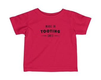 Made In Tooting Infant T-Shirt