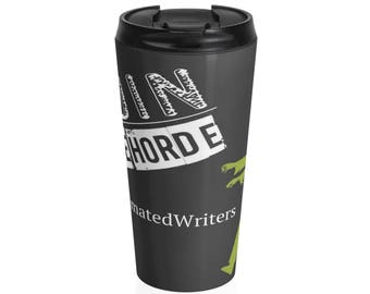 ReanimatedWriters Join the Horde Stainless Steel Travel Mug