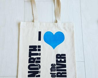 I Love North of the River 100% Cotton Tote Bag - Perfect Gift/Present (White and Blue)