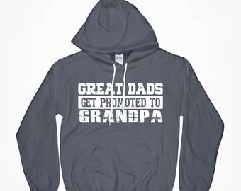 Great Dads Hoodie, Grandpa Hoodie, Get Promoted Hoodie, Statement Hoodie, Gift for Dad, Gift for Grandpa, Gift for Him, Gift for Husband