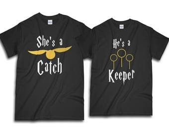 Couple Shirt, Harry Potter Shirt, She's A Catch, He's A Keeper, Couples Shirts, Valentine Shirt, Gift For Her, Gift For Him, Valentine