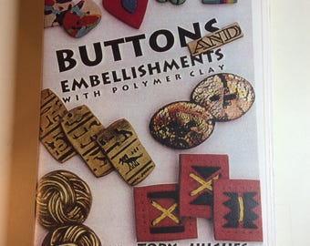 Button and Embellishments with Polymer Clay -  Techniques by Tory Hughes