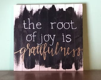 Root of joy is gratefulness wood hand painted sign