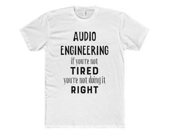 Audio Engineer t shirt, Engineer Gift, Audio Engineering Gift, Engineering shirt, Funny Audio Engineer Gift, Gift for engineer Husband
