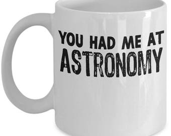 Funny Astronomy Mug For Astronomers Gifts Students Coffee Mug / Tea Cup - High Quality Ceramic, Gift Idea for Son, Daughter,