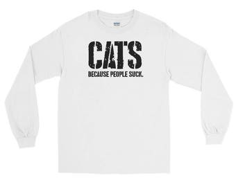 Cats Because People Are Stupid Long Sleeve T-Shirt