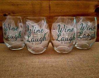 Wine a Little, Laugh a Lot glass set, Wine Glass, Custom Glasses