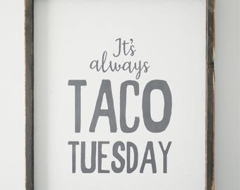 it's always taco tuesday | wood sign