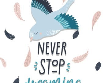 Never Stop Dreaming - Cute Animal Art Print - Instant Download