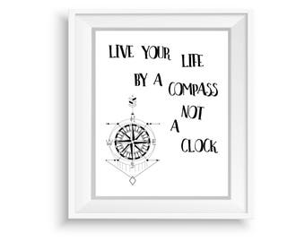 Printable Wall Art, Printable Quote,Instant Download,Live Your Life By Compass ,Motivational Print,Typography Prints,Black & White Quote Art