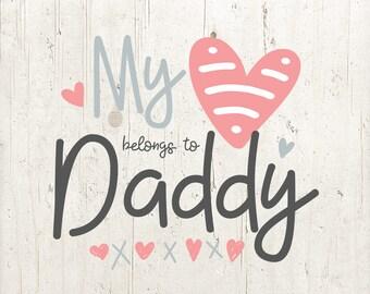 My Heart Belongs To Daddy SVG - PNG, Baby Girl Svg, Daddy Svg, Father Svg, Baby Svg, Cricut Svg, Cut File, Cricut