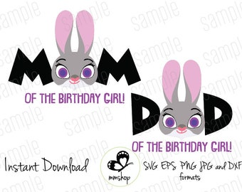 Judy Hopps - Zootopia - Mom and Dad of the Birthday Girl - Instant Download - SVG FILES