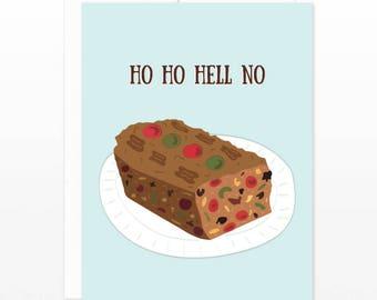 Christmas Holiday Card - Funny Fruitcake Card - Ho Ho Hell No - Anti-Christmas card, Funny Christmas card