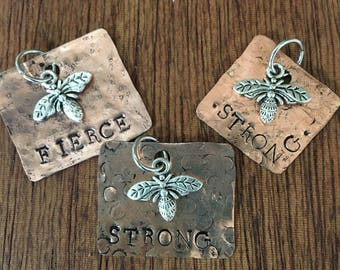 Copper Bee- Strong, Bee- Fierce, or Bee- Brave pendant with charm, hand-cut and metal stamped.