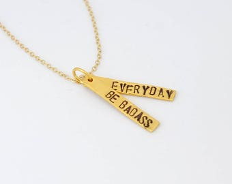 GOLD Vermeil inspirational quote necklace Be Badass Everyday.  Handcrafted by Chocolate and Steel large font quote - Maude Collection