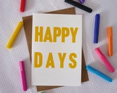 Happy Days screenprinted typographic greeting card