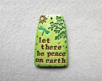 Inspirational Saying/Quote Pendant in Polymer Clay - Let There Be Peace On Earth