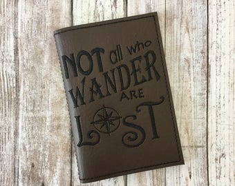 Not all who wander are lost Passport Cover - Faux leather Passport Holder