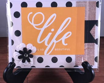 SOLD-Handmade A2 (4.25x5.5) Card - Life is So Beautiful