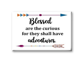 Blessed Are The Curious Magnet, Fridge Magnet