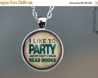 ON SALE - Book Party Quote jewelry. Necklace, Pendant or Keychain Key Ring. Perfect Gift Present. Glass dome metal charm by HomeStudio