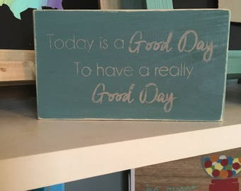 Good day wood sign