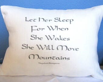 Linen Pillow Let Her Sleep for When She Wakes She Will Move Mountains, Inspiration, High School College Graduation Gift, Empowerment, Dorm