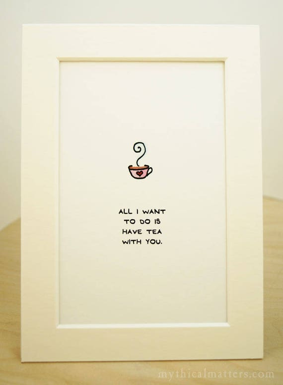 All I Want To Do Is Have Tea With You. Cute adorable kawaii made in Canada made in Toronto nursery print decor tea heart sweet uplifting