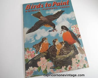 1939 Birds to Paint Coloring Book Merrill Publishing Co. Some Blank Pages Use for Crafts Vintage Coloring Book Animals Flowers Trees