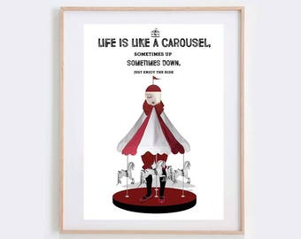 Quote Print - Carousel Print - Life Is Like A Carousel Sometimes Up, Sometimes Down, Just Enjoy The Ride