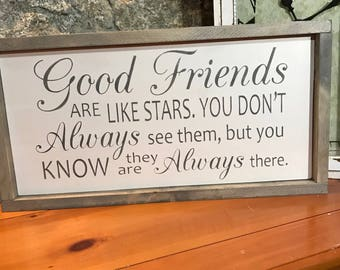 Good Friends-  Best friend gift - Farmhouse sign - Framed wood sign - Home decor - Rustic decor -Gift for friend - Wood sign - Are like star