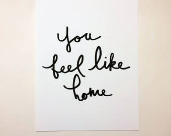 Print - You feel like home