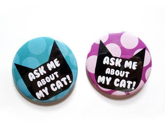 Ask Me About My Cat Big Button
